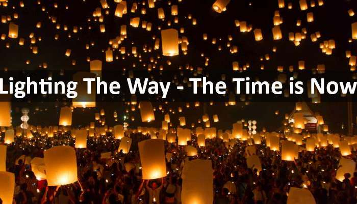 Lighting the Way: The Time is Now